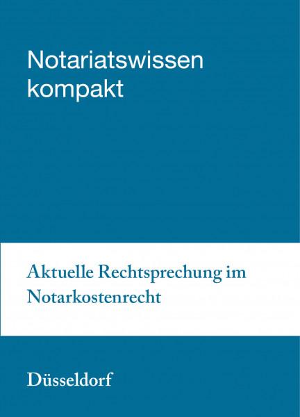 16.10.20 in Düsseldorf - Aktuelle Rechtsprechung im Notarkostenrecht