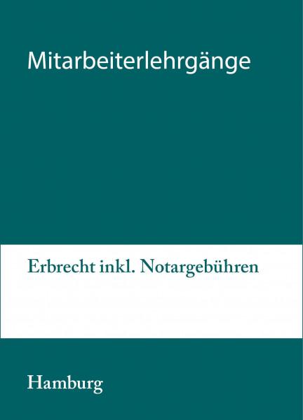 26. bis 27.08.20 in Hamburg - Mitarbeiterlehrgang Erbrecht inkl. Notargebühren