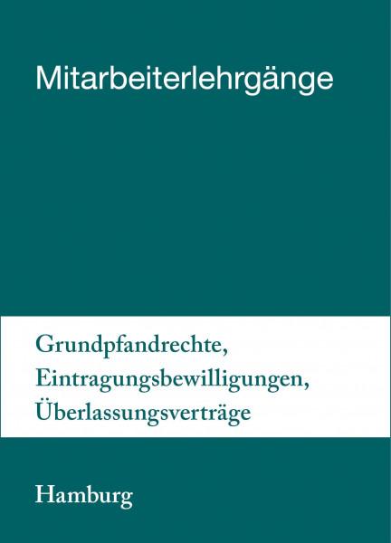 01. bis 02.07.19 in Hamburg - Mitarbeiterlehrgang Grundpfandrechte, Eintragungsbewilligungen, Überlassungsverträge inkl. Notargebühren
