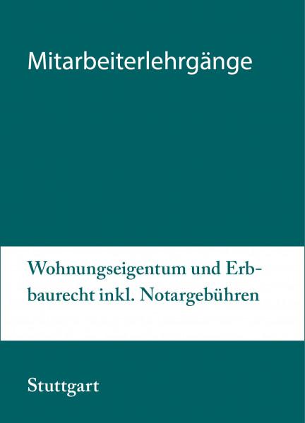 Modularer Lehrgang 2 - 10. bis 11.05.21 in Stuttgart - Wohnungseigentum und Erbbaurecht inkl. Notargebühren