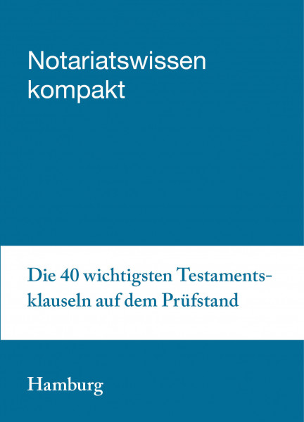 07.02.20 in Hamburg - Die 40 wichtigsten Testamentsklauseln auf dem Prüfstand