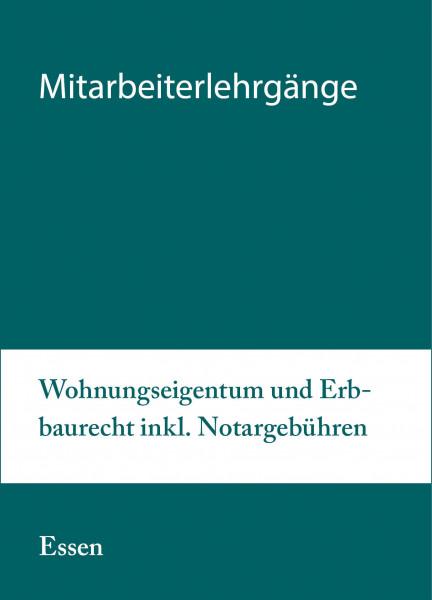 30. bis 31.03.20 in Essen - Mitarbeiterlehrgang Wohnungseigentum und Erbbaurecht inkl. Notargebühren