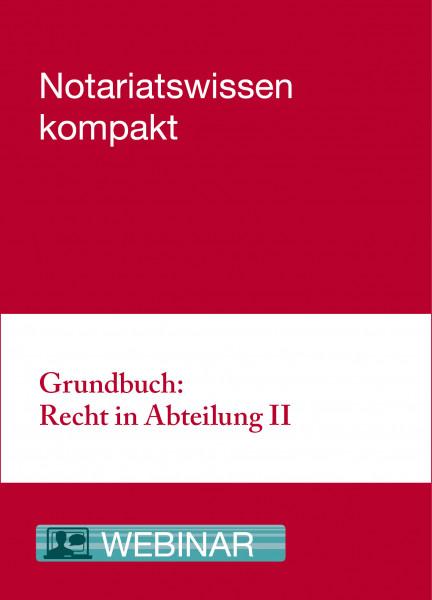 Online-Seminar: 08.10.21 - Grundbuch: Rechte in Abteilung II
