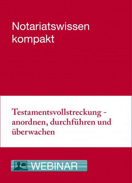 Online-Seminar: 17.08.21 - Testamentsvollstreckung - anordnen, durchführen und überwachen