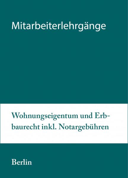 Modularer Lehrgang 2 - 17. bis 18.08.20 in Berlin - Wohnungseigentum und Erbbaurecht inkl. Notargebühren