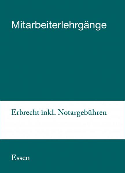 29. bis 30.08.2019 in Essen - Mitarbeiterlehrgang Erbrecht inkl. Notargebühren