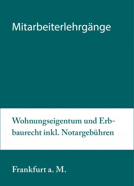18. bis 19.05.20 in Frankfurt am Main- Mitarbeiterlehrgang Wohnungseigentum und Erbbaurecht inkl. Notargebühren