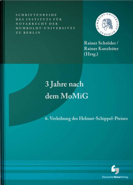 3 Jahre nach dem MoMiG - 6. Verleihung des Helmut-Schippel-Preises