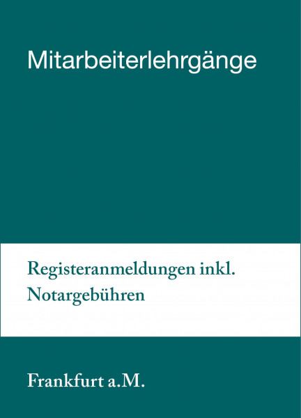 11. bis 12.11.19 in Frankfurt a.M. - Mitarbeiterlehrgang Registeranmeldungen inkl. Notargebühren