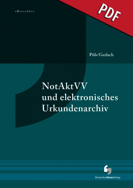NotAktVV und elektronisches Urkundenarchiv - eBroschüre (PDF)