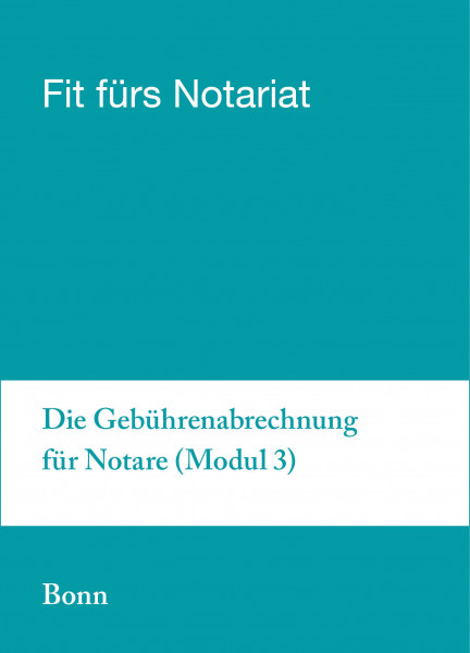 16. bis 20.09.19 in Bonn - Fit für`s Notariat Modul 3