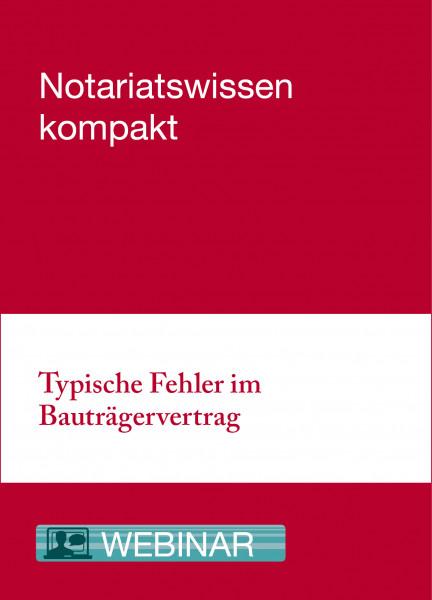 Online-Seminar: 03.09.21 - Typische Fehler im Bauträgervertrag