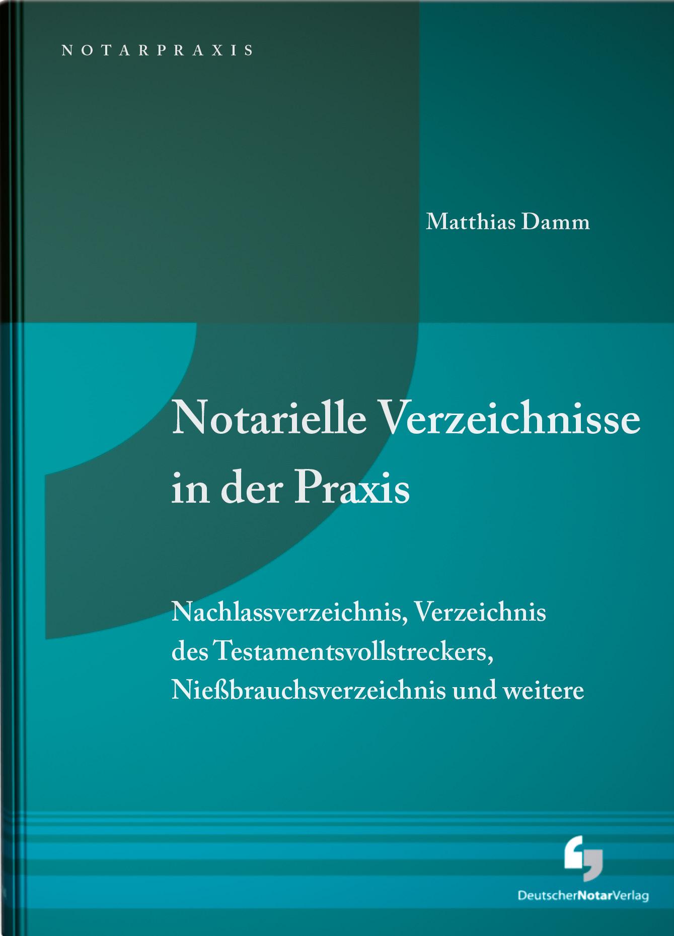 Notarielle Verzeichnisse In Der Praxis Deutscher Notarverlag Fachverlag Fur Notare