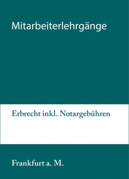 31.08. bis 01.09.20 in Frankfurt am Main - Mitarbeiterlehrgang Erbrecht inkl. Notargebühren