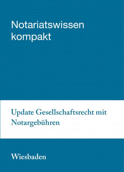 05.04.2019 in Wiesbaden - Update Gesellschaftsrecht mit Notargebühren