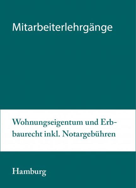 12. bis 13.05.20 in Hamburg - Mitarbeiterlehrgang Wohnungseigentum und Erbbaurecht inkl. Notargebühren