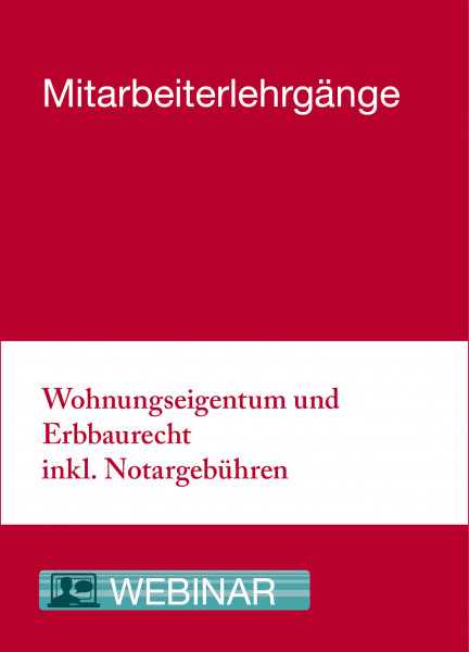 Modularer Lehrgang 2 - 12. bis 13.04.21 in Essen - Wohnungseigentum und Erbbaurecht inkl. Notargebühren