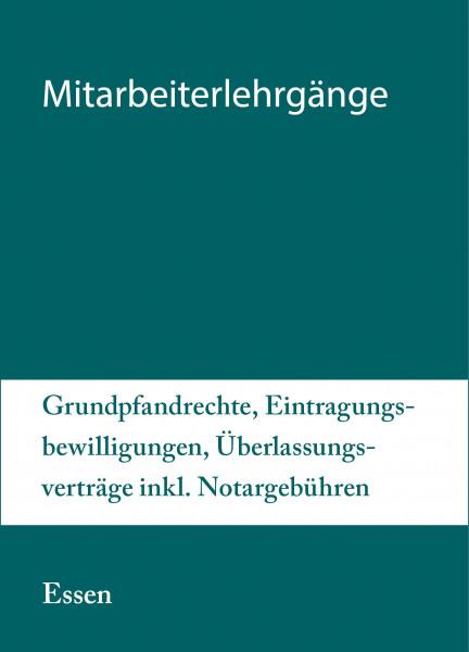 Modularer Lehrgang 3 - 14. bis 15.06.21 in Essen - Grundpfandrechte, Eintragungsbewilligungen, Überlassungsverträge inkl. Notargebühren