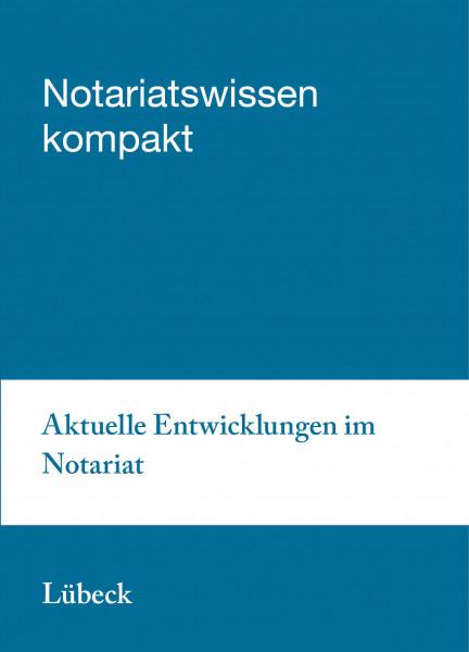 05.09.2019 in Lübeck - Aktuelle Entwicklungen im Notariat inkl. Notar- und Gerichtsgebühren