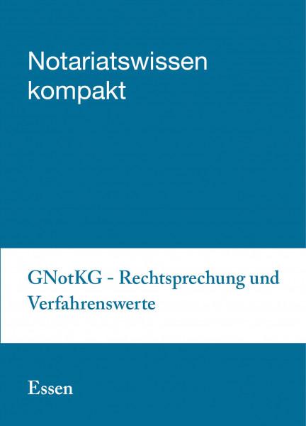 19.06.2019 in Essen - GNotKG – Rechtsprechung und Verfahrenswerte aus der Praxis für die Praxis