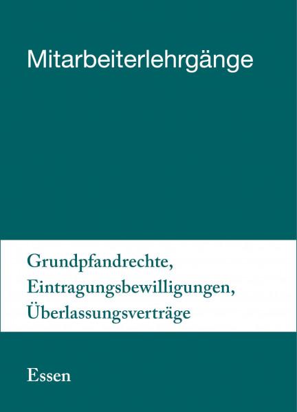 17. bis 18.06.19 in Essen - Mitarbeiterlehrgang Grundpfandrechte, Eintragungsbewilligungen, Überlassungsverträge inkl. Notargebühren