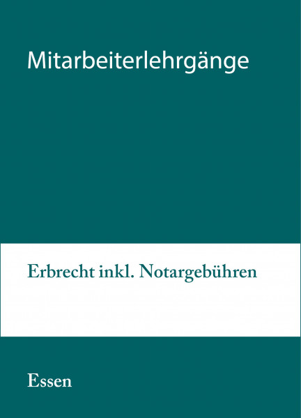 30. bis 31.08.21 in Essen - Modularer Lehrgang 4: Erbrecht inkl. Notargebühren