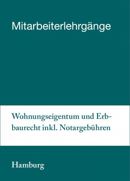 13. bis 14.05.19 in Hamburg - Mitarbeiterlehrgang Wohnungseigentum und Erbbaurecht inkl. Notargebühren