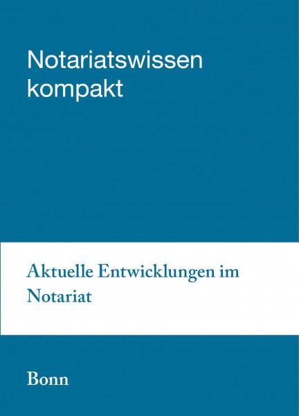 06.09.2019 in Bonn - Aktuelle Entwicklungen im Notariat inkl. Notar- und Gerichtsgebühren