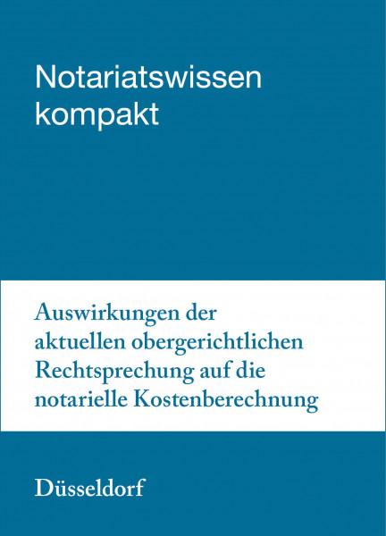 30.10.2019 in Düsseldorf - Auswirkungen der aktuellen obergerichtlichen Rechtsprechung auf die notarielle Kostenberechnung