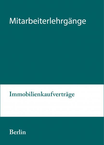 12. bis 13.08.21 in Berlin - Modularer Lehrgang 1: Immobilienkaufverträge