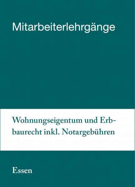 29. bis 30.04.19 in Essen - Mitarbeiterlehrgang Wohnungseigentum und Erbbaurecht inkl. Notargebühren