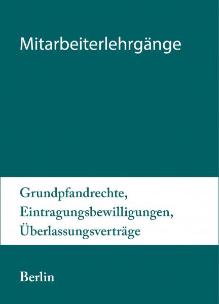 29. bis 30.06.20 in Berlin - Mitarbeiterlehrgang Grundpfandrechte, Eintragungsbewilligungen, Überlassungsverträge inkl. Notargebühren