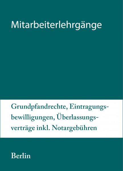 Modularer Lehrgang 3 - 05. bis 06.07.21 in Berlin - Grundpfandrechte, Eintragungsbewilligungen, Überlassungsverträge inkl. Notargebühren