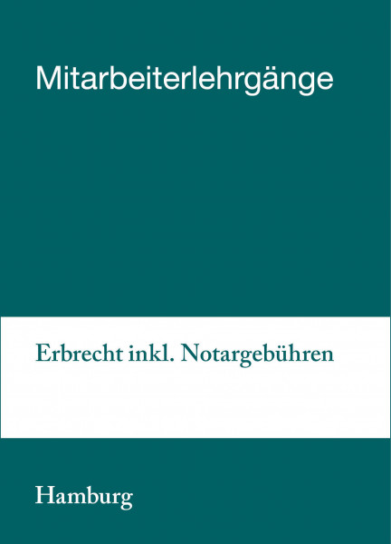 09. bis 10.09.19 in Hamburg - Mitarbeiterlehrgang Erbrecht inkl. Notargebühren