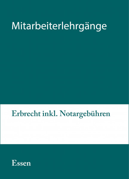 24. bis 25.08.20 in Essen - Mitarbeiterlehrgang Erbrecht inkl. Notargebühren