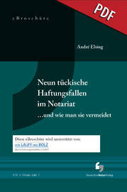 Neun tückische Haftungsfallen im Notariat....und wie man sie vermeidet - eBroschüre (PDF)