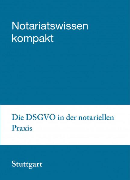 04.04. bis 05.04.19 in Stuttgart - Die DSGVO in der notariellen Praxis