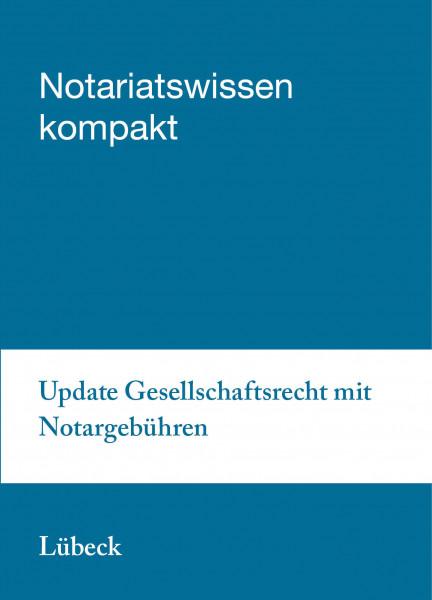 01.04..2019 in Lübeck - Update Gesellschaftsrecht mit Notargebühren
