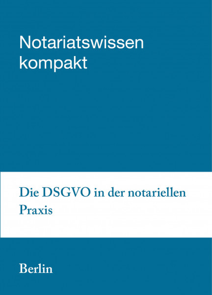 12.10. bis 13.10.20 in Berlin - Die DSGVO in der notariellen Praxis