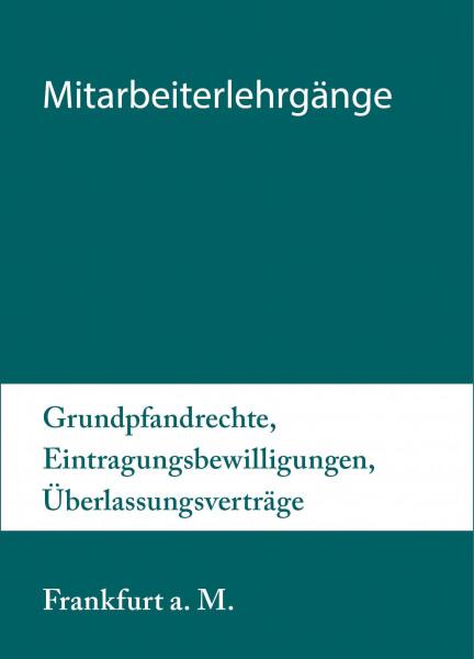 27. bis 28.05.20 in Frankfurt am Main - Mitarbeiterlehrgang Grundpfandrechte, Eintragungsbewilligungen, Überlassungsverträge inkl. Notargebühren