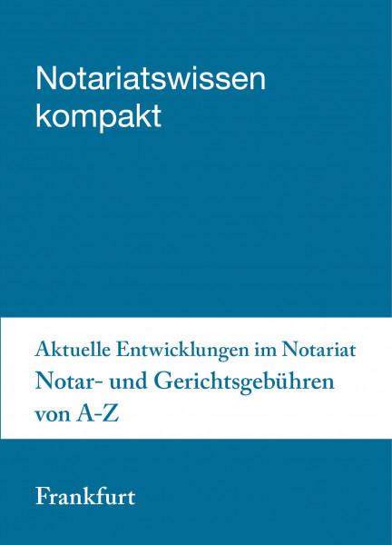 08.05.20 in Frankfurt am Main - Aktuelle Entwicklungen im Notariat - Notar- und Gerichtsgebühren von A-Z