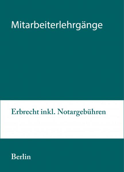 06. bis 07.09.21 in Berlin - Modularer Lehrgang 4: Erbrecht inkl. Notargebühren