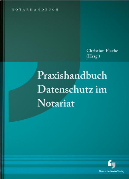 Praxishandbuch Datenschutz im Notariat