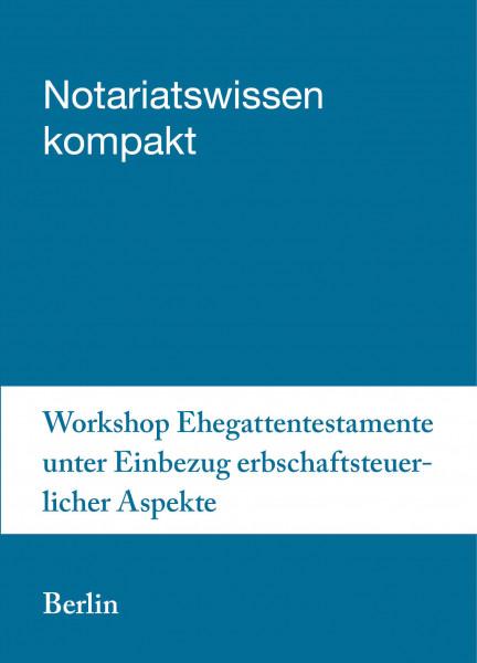 15.11.2019 in Berlin - Workshop Ehegattentestamente unter Einbezug erbschaftsteuerlicher Aspekte