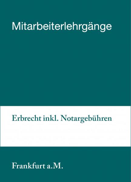 14. bis 15.10.19 in Frankfurt - Mitarbeiterlehrgang Erbrecht inkl. Notargebühren