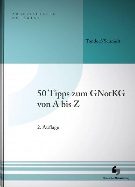 50 Tipps zum GNotKG von A-Z