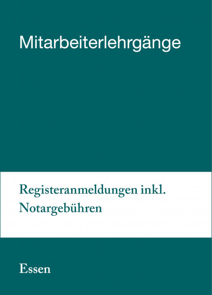30.09. bis 01.10.2019 in Essen - Mitarbeiterlehrgang Registeranmeldungen inkl. Notargebühren